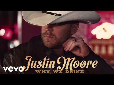 Why We Drink Justin Moore