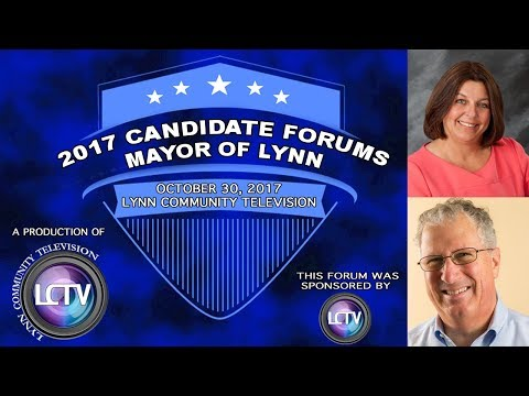 Mayor of Lynn, MA      LCTV's 2017 Candidate Forums (October 30, 2017)