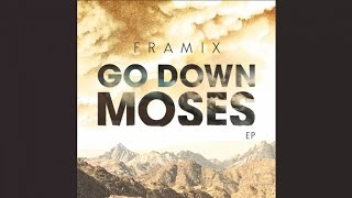 Framix - Go Down Moses - in dub