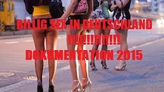 BILLIG SEX IN DEUTSCHLAND 2015 (DOKUMENTATION)