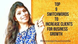 Top 9 Switchwords to increase clients for business growth