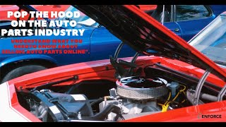 Pop The Hood on the Auto Parts Industry: Critical things to know about selling Autoparts online!