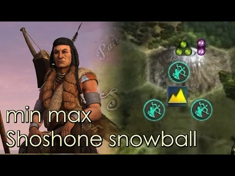 Civ 5 - min max / Shoshone snowball demonstration