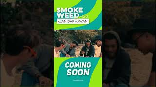 SMOKE WEED (420) ALAN DARMAWAN