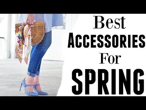 TOP 10 BEST SPRING ACCESSORIES: tips from a stylist