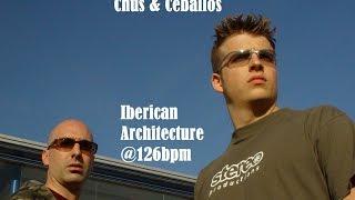 Chus & Ceballos - Iberican Architecture @ 126BPM