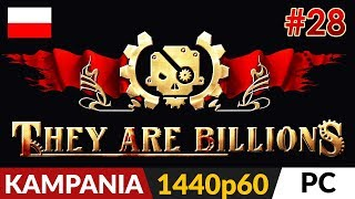 They Are Billions PL  Kampania odc.28 (#28)  Harpie 800% i Gamma  | Gameplay po polsku