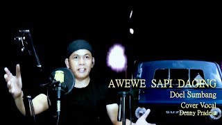 Download lagu Doel Sumbang - Awewe Sapi Daging Cover Denny Pradesa