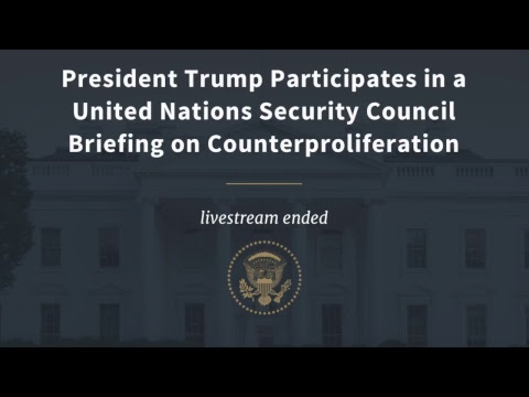 President Trump Participates in a United Nations Security Council Briefing on Counterproliferation - New York, NY
