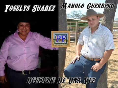 Manolo Guerrero y Yoselys Suarez - Decidete De Una Vez