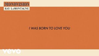 Ray LaMontagne - I Was Born To Love You (Lyric Video)