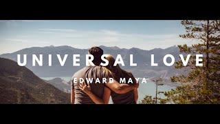 אדוארד מאיה – Universal Love