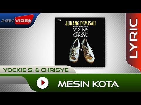 Yockie S. & Chrisye - Mesin Kota | Official Lyric Video