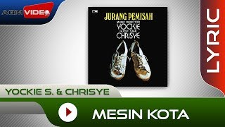 Yockie S. & Chrisye - Mesin Kota | Official Lyric Video