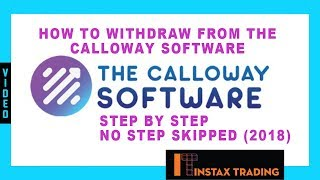 How to Withdraw From The Calloway Software- Step by Step, No Step Skipped(2018)