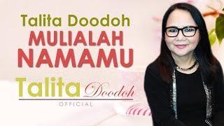 Download MULIALAH NAMAMU, Talita Doodoh – Lagu Rohani Terbaik Untuk Saat Teduh | Talita Doodoh Official Mp3