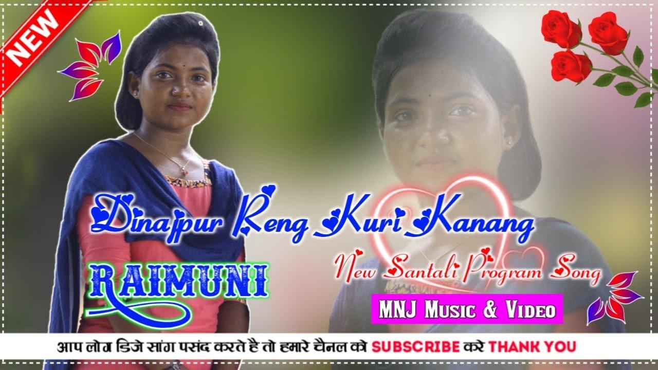 Dinajpur Reng Kuri Kanang ¦¦ Raimuni Hit Song 2021 ¦¦ New Santhali Program Video 2021