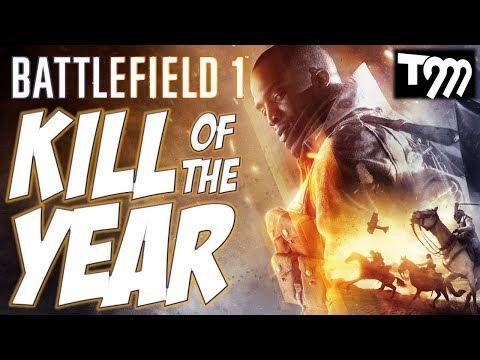 Battlefield 1 - KILL OF THE YEAR - FINAL!!