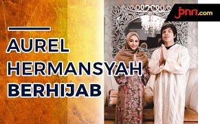 Aurel Hermansyah Niat Berhijab Bukan Karena Atta Halilintar - JPNN.com