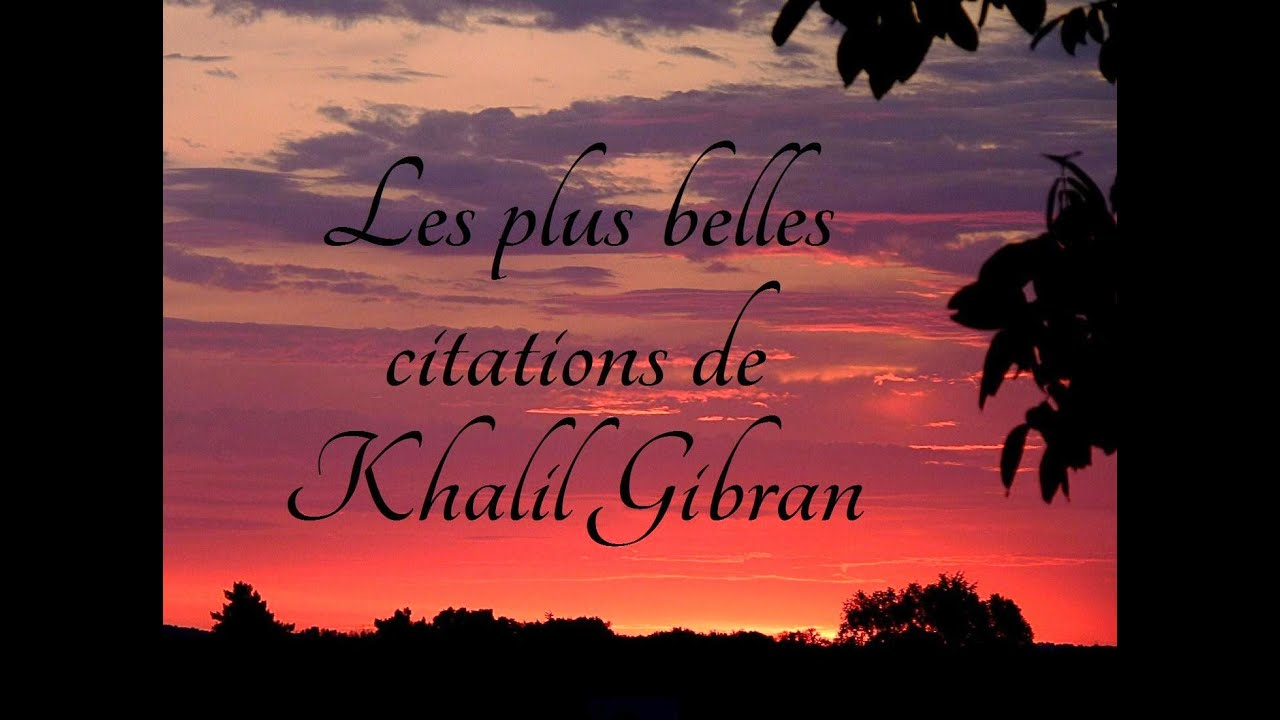 les plus belles citations de khalil gibran youtube. Black Bedroom Furniture Sets. Home Design Ideas