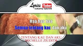 Lagu Karaoke MICHELLE ZIUDITH - TENTANG KAU DAN AKU