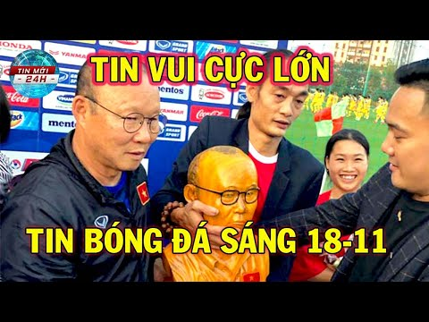 Tin Bóng Đá 18/11: HLV Park Hang Seo Nhận Tin Vui Cực Lớn Trước Thềm Đại Chiến Với Thái Lan