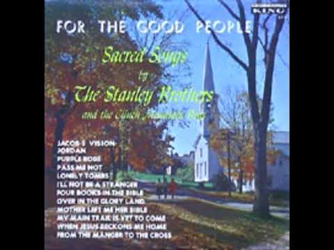 For The Good People [1960] - The Stanley Brothers