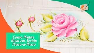 Como Pintar Rosa em Tecido – Passo a Passo