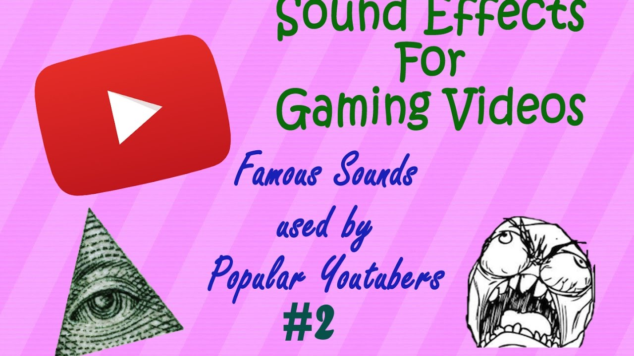 sound effects for gaming videos famous sounds used by popular