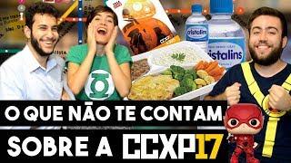 Tudo que NÃO TE CONTAM sobre a Comic Con   CCXP 2017