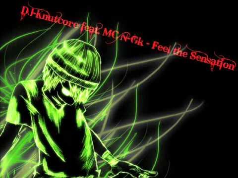 DJ Knutcore feat. MC N-Gk - Feel the Sensation