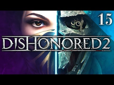 Dishonored 2 | Dust District | Part 15