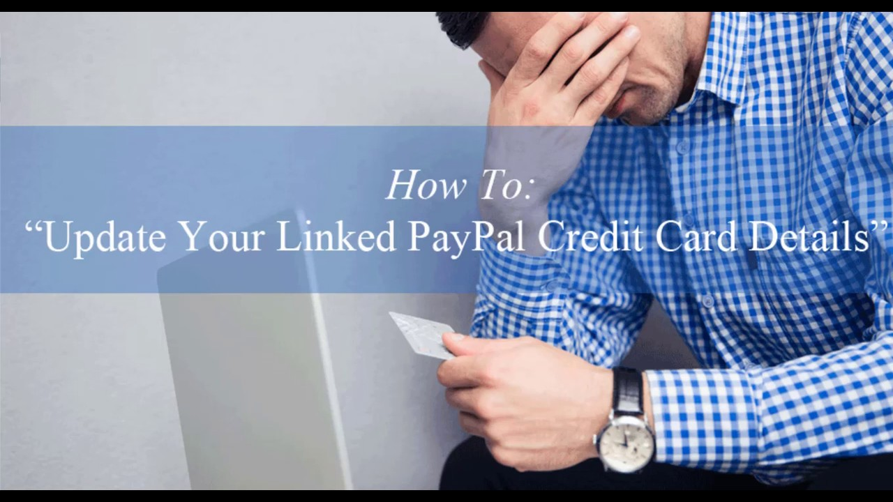 How to Update your Linked PayPal Credit Card