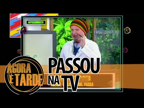 Passou na TV - Agora é Tarde - 2507