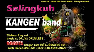 SELINGKUH KANGEN BAND NO DRUM (Lagu Indonesia tanpa DRUM)FREE DOWNLOAD