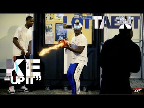 Up It - KE | Dir. LottaENT (Official Music Video)