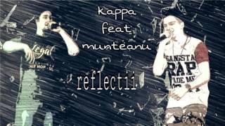 Kappa ( Zeus ) feat. Munteanu - Reflectii