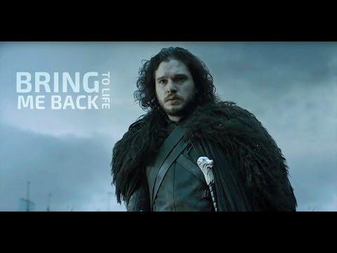 Jon Snow || Bring Me Back To Life