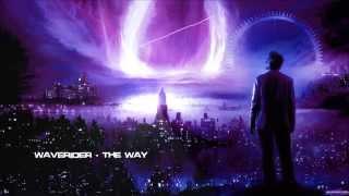 Waverider - The Way [HQ Original]