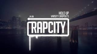 Varsity Dropouts Hold Up Prod. FORRENN.mp3