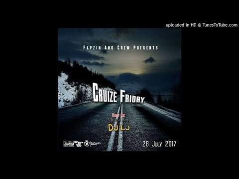 Papzin & Crew - Cruize Friday Guest (Mixed By DJ LJ) (28 July 2017)