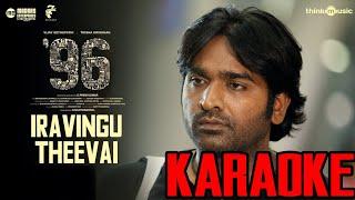 96 Songs   Iravingu Theevai Video Song (Karoke Version)   Vijay Sethupathi, Trisha
