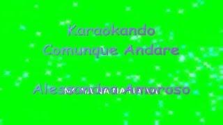Karaoke Italiano - Comunque Andare - Alessandra Amoroso ( Testo )