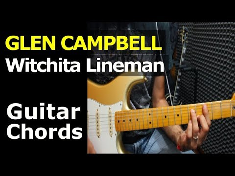 HOW TO PLAY - Glen Campbell - Witchita Lineman - Guitar Chords