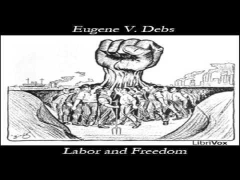 Labor and Freedom | Eugene V. Debs | Political Science | Talking Book | English | 1/3