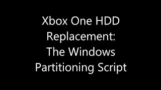 Xbox One Internal Hard Drive Replacement: The Windows Partitioning Script