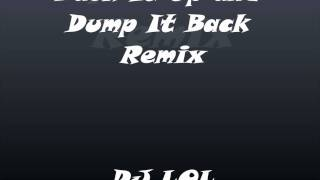 DJ LOL-Back It Up and Dump It Remix (BASS)