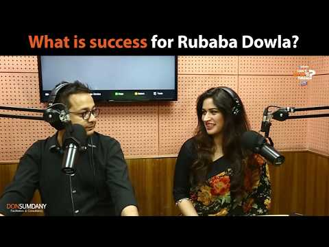 What Is Success For Rubaba Dowla | Look Who's Talking | Don Sumdany