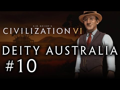 Let's Play: Civilization VI - Deity Australia! - Part 10