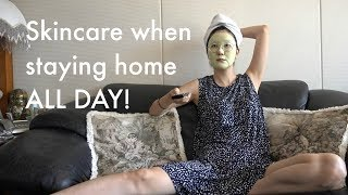 STAY AT HOME DAY SKINCARE ROUTINE | PART1